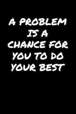 A Problem Is A Chance For You To Do Your Best� by Standard Booklets