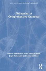 Lithuanian: A Comprehensive Grammar by Meilute Ramoniene