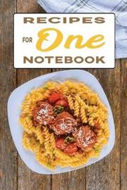 Recipes for One Notebook by Food Books
