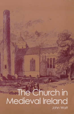 Church in Medieval Ireland by John A. Watt image