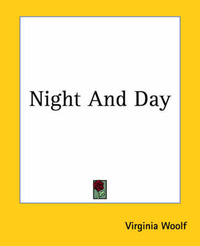 Night And Day by Virginia Woolf (**)