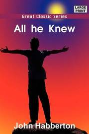 All He Knew by John Habberton image