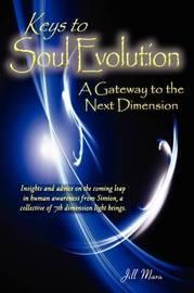 Keys to Soul Evolution by Jill Elizabeth Mara