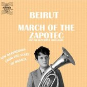 March of the Zapotec by Beirut