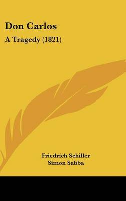 Don Carlos: A Tragedy (1821) by Friedrich Schiller image