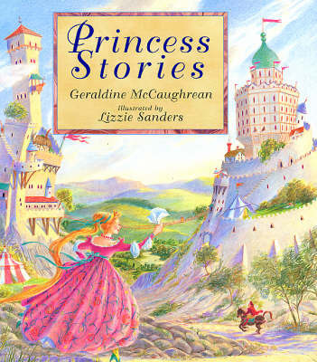 Princess Stories by Geraldine McCaughrean
