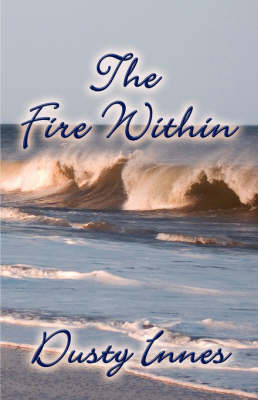 The Fire Within by Dusty Innes