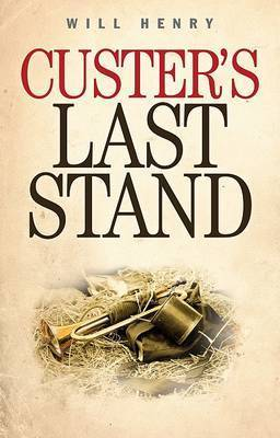 Custer's Last Stand by Will Henry