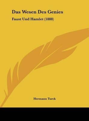 Das Wesen Des Genies: Faust Und Hamlet (1888) by Hermann Turck