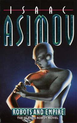 Robots and Empire by Isaac Asimov