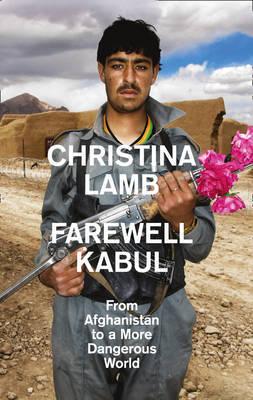 Farewell Kabul by Christina Lamb image