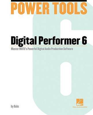 Power Tools for Digital Performer 6 by Babz