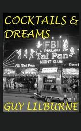 Cocktails & Dreams by Guy Lilburne