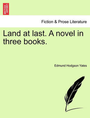 Land at Last. a Novel in Three Books. by Edmund Hodgson Yates image