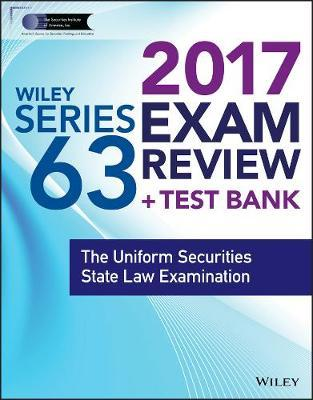 Wiley FINRA Series 63 Exam Review 2017 by Wiley