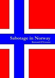 Sabotage in Norway by Bernard O'Connor image