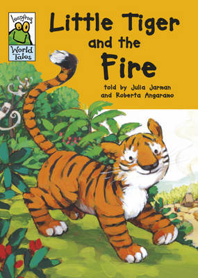 Little Tiger and the Lost Fire by Julia Jarman