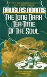 The Long Dark Tea-Time of the Soul by Douglas Adams