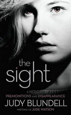 The Sight: Premonitions/Disappearance by Judy Blundell