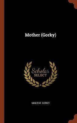 Mother (Gorky) by Maksim Gorky image