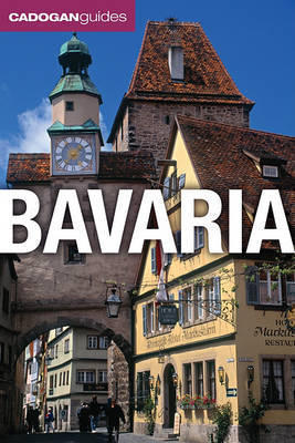 Cadogan Guide Bavaria by Rodney Bolt