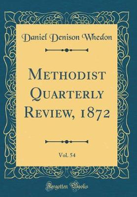 Methodist Quarterly Review, 1872, Vol. 54 (Classic Reprint) by Daniel Denison Whedon