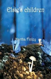 Elsie's Children by Martha Finley image
