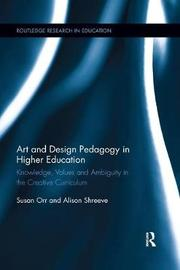 Art and Design Pedagogy in Higher Education by Susan Orr