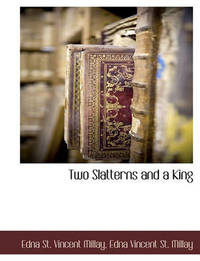 Two Slatterns and a King by Edna St.Vincent Millay