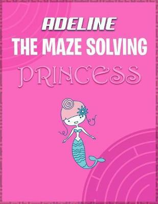 Adeline the Maze Solving Princess by Doctor Puzzles image