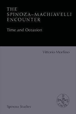 The Spinoza-Machiavelli Encounter by Vittorio Morfino