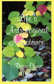 Life's Astrological Assistance by Doris Chase Doane image