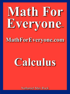 Math for Everyone: Calculus by Nathaniel Max Rock image