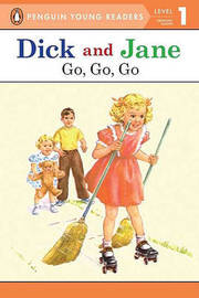Dick and Jane Go, Go, Go (Penguin Young Reader Level 1) by Penguin Young Readers