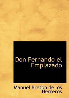 Don Fernando El Emplazado by Manuel Breton de los Herreros
