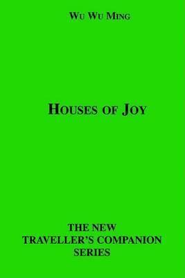 Houses of Joy by Wu Wu Ming