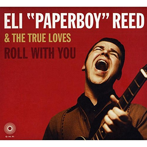 Roll with You by Eli Paperboy Reed & The True Loves