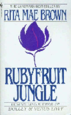 Rubyfruit Jungle by R BROWN