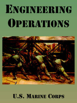 Engineering Operations by United States Marine Corps