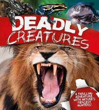 Deadly Creatures by Claire Llewellyn