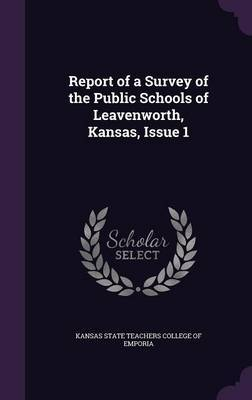 Report of a Survey of the Public Schools of Leavenworth, Kansas, Issue 1