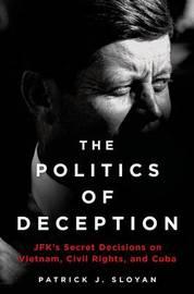 The Politics of Deception by Patrick J Sloyan
