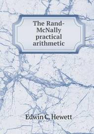 The Rand-McNally Practical Arithmetic by Edwin C. Hewett