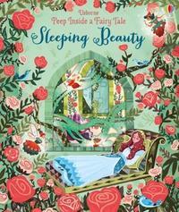 Peep Inside A Fairy Tale Sleeping Beauty by Anna Milbourne