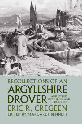 Recollections of a Argyllshire Drover by Eric R. Cregeen