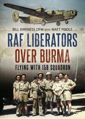 RAF Liberators Over Burma by Bill Kirkness