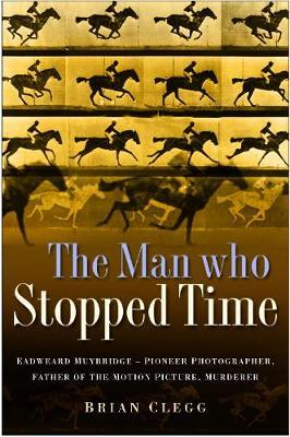 The Man Who Stopped Time by Brian Clegg image