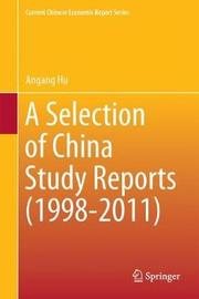 A Selection of China Study Reports (1998-2011) by Hu Angang