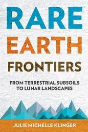 Rare Earth Frontiers by Julie Michelle Klinger image