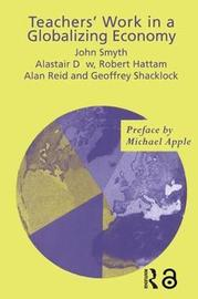 Teachers' Work in a Globalizing Economy by Alistair Dow image